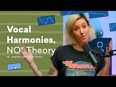 How to Write Vocal Harmonies With No Theory Knowledge