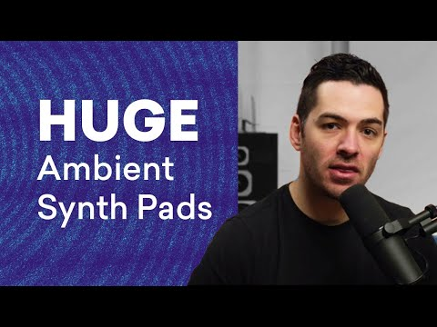 How to Create Huge Ambient Synth Pads [Free Plugins]